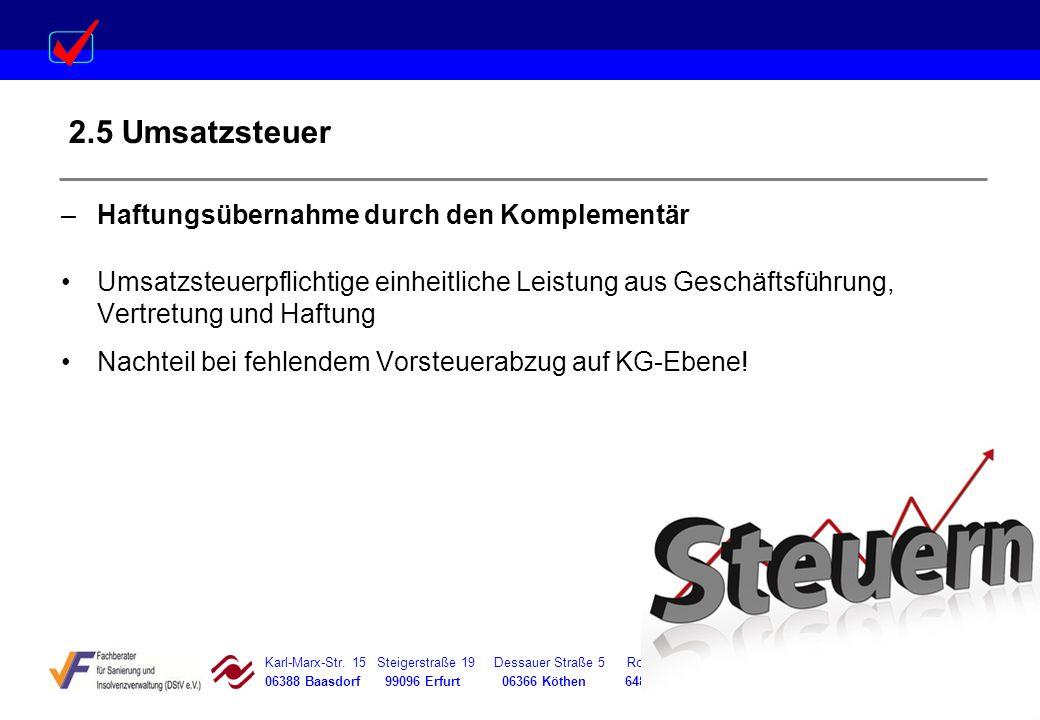 Karl-Marx-Str. 15 Steigerstraße 19 Dessauer Straße 5 Rosenstraße 12 06388 Baasdorf 99096 Erfurt 06366 Köthen 64839 Münster 2.5 Umsatzsteuer –Haftungsü