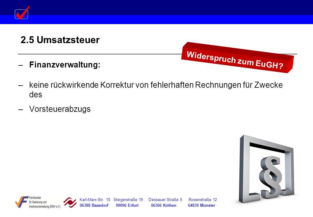 Karl-Marx-Str. 15 Steigerstraße 19 Dessauer Straße 5 Rosenstraße 12 06388 Baasdorf 99096 Erfurt 06366 Köthen 64839 Münster 2.5 Umsatzsteuer –Finanzver