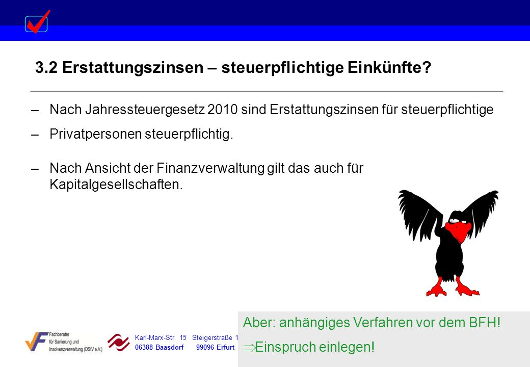Karl-Marx-Str. 15 Steigerstraße 19 Dessauer Straße 5 Rosenstraße 12 06388 Baasdorf 99096 Erfurt 06366 Köthen 64839 Münster 3.2 Erstattungszinsen – ste