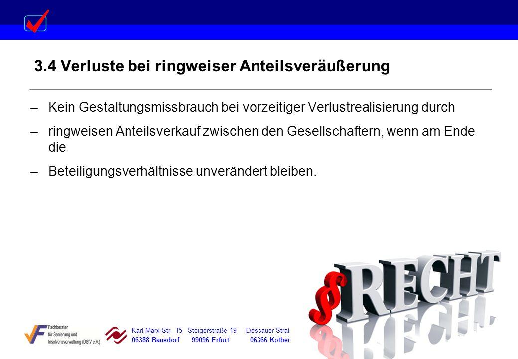 Karl-Marx-Str. 15 Steigerstraße 19 Dessauer Straße 5 Rosenstraße 12 06388 Baasdorf 99096 Erfurt 06366 Köthen 64839 Münster 3.4 Verluste bei ringweiser