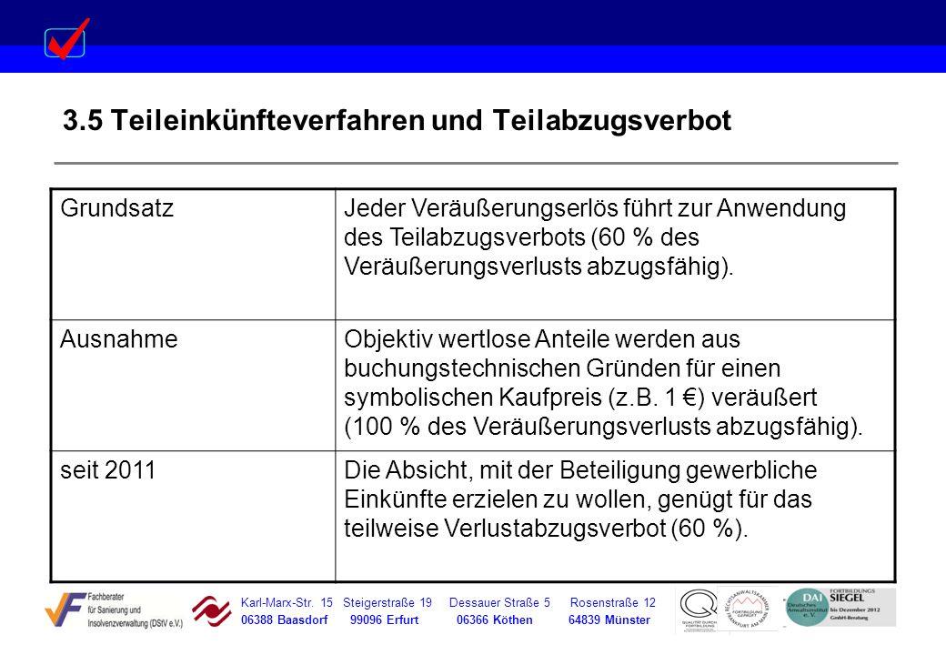 Karl-Marx-Str. 15 Steigerstraße 19 Dessauer Straße 5 Rosenstraße 12 06388 Baasdorf 99096 Erfurt 06366 Köthen 64839 Münster 3.5 Teileinkünfteverfahren