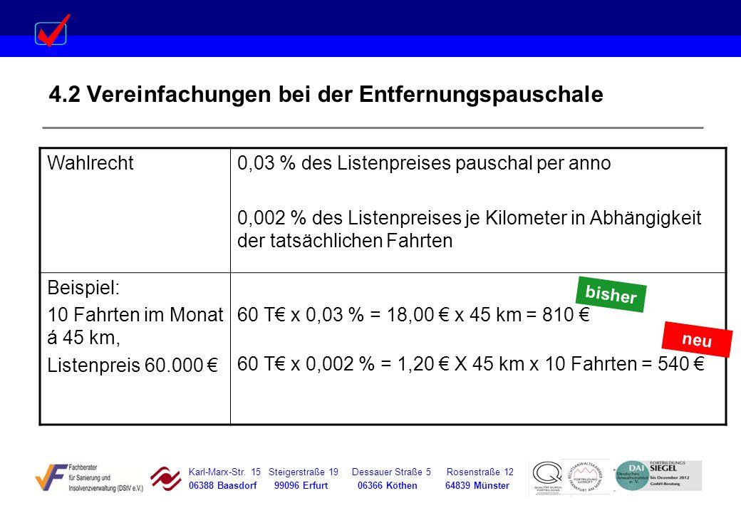 Karl-Marx-Str. 15 Steigerstraße 19 Dessauer Straße 5 Rosenstraße 12 06388 Baasdorf 99096 Erfurt 06366 Köthen 64839 Münster 4.2 Vereinfachungen bei der