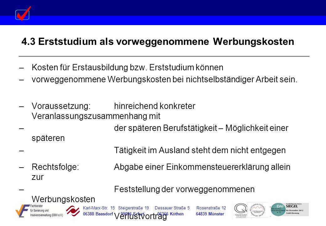 Karl-Marx-Str. 15 Steigerstraße 19 Dessauer Straße 5 Rosenstraße 12 06388 Baasdorf 99096 Erfurt 06366 Köthen 64839 Münster 4.3 Erststudium als vorwegg