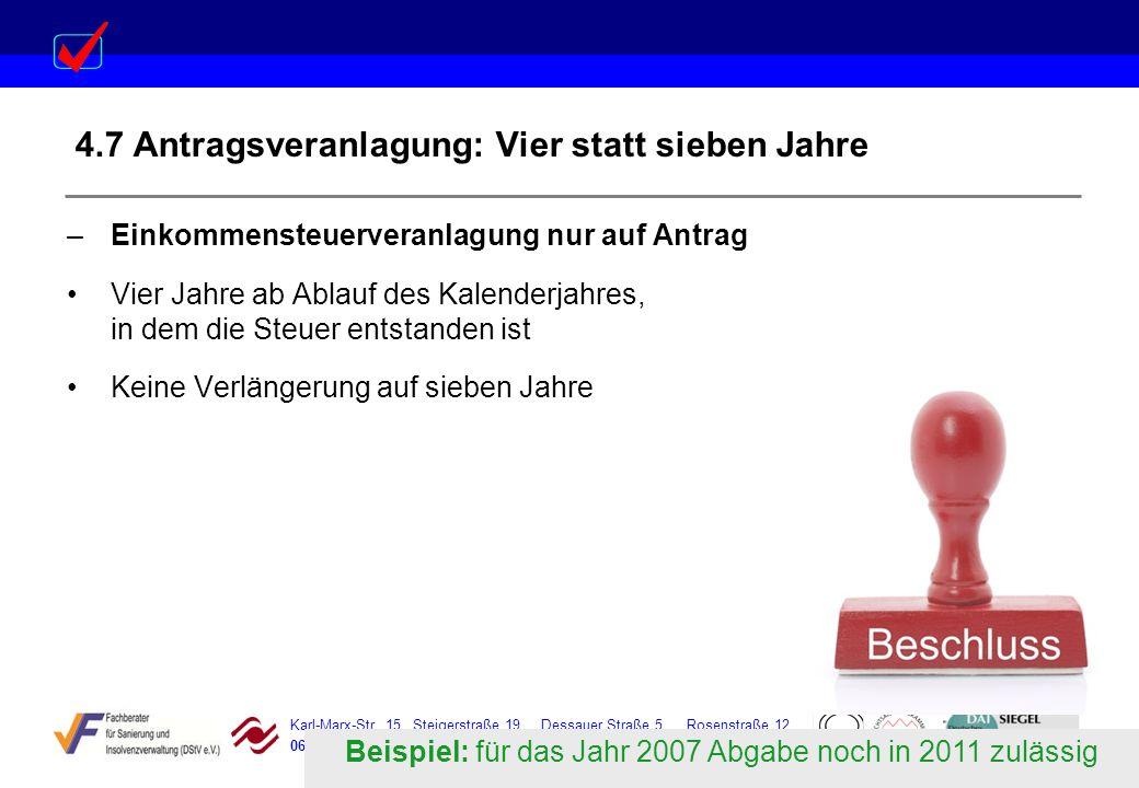 Karl-Marx-Str. 15 Steigerstraße 19 Dessauer Straße 5 Rosenstraße 12 06388 Baasdorf 99096 Erfurt 06366 Köthen 64839 Münster 4.7 Antragsveranlagung: Vie