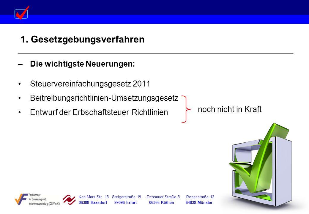 Karl-Marx-Str. 15 Steigerstraße 19 Dessauer Straße 5 Rosenstraße 12 06388 Baasdorf 99096 Erfurt 06366 Köthen 64839 Münster 1. Gesetzgebungsverfahren –