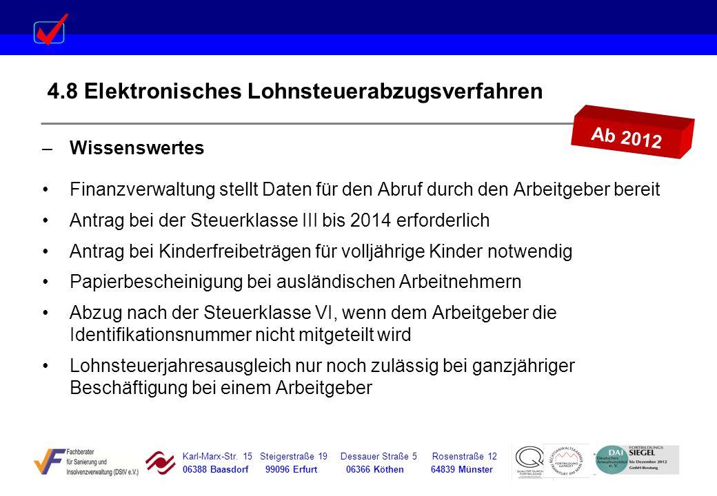 Karl-Marx-Str. 15 Steigerstraße 19 Dessauer Straße 5 Rosenstraße 12 06388 Baasdorf 99096 Erfurt 06366 Köthen 64839 Münster 4.8 Elektronisches Lohnsteu