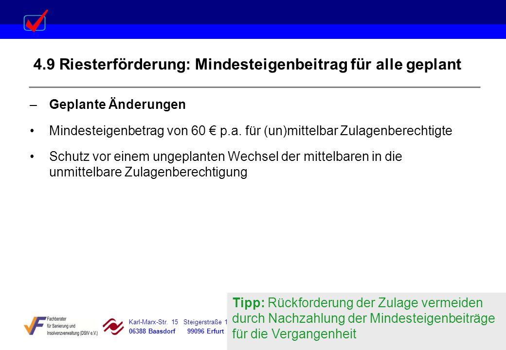Karl-Marx-Str. 15 Steigerstraße 19 Dessauer Straße 5 Rosenstraße 12 06388 Baasdorf 99096 Erfurt 06366 Köthen 64839 Münster 4.9 Riesterförderung: Minde