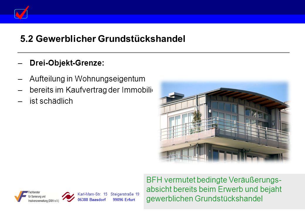 Karl-Marx-Str. 15 Steigerstraße 19 Dessauer Straße 5 Rosenstraße 12 06388 Baasdorf 99096 Erfurt 06366 Köthen 64839 Münster 5.2 Gewerblicher Grundstück
