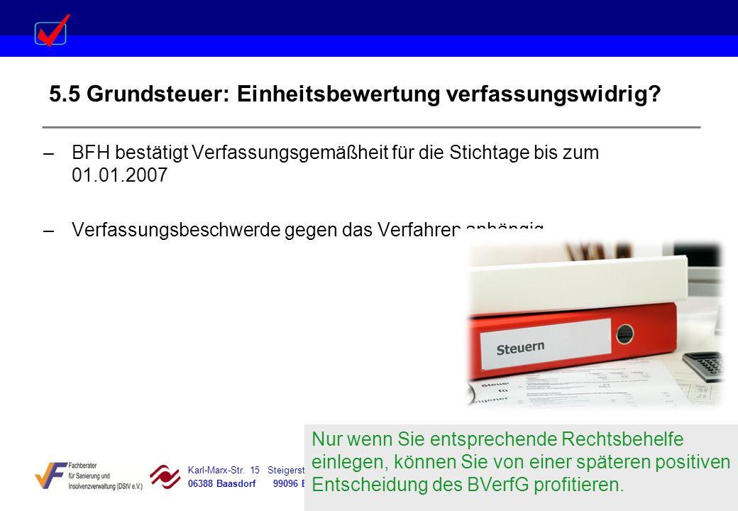 Karl-Marx-Str. 15 Steigerstraße 19 Dessauer Straße 5 Rosenstraße 12 06388 Baasdorf 99096 Erfurt 06366 Köthen 64839 Münster 5.5 Grundsteuer: Einheitsbe