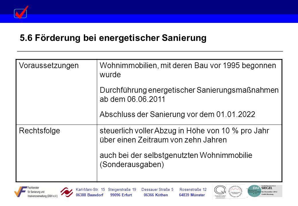 Karl-Marx-Str. 15 Steigerstraße 19 Dessauer Straße 5 Rosenstraße 12 06388 Baasdorf 99096 Erfurt 06366 Köthen 64839 Münster 5.6 Förderung bei energetis