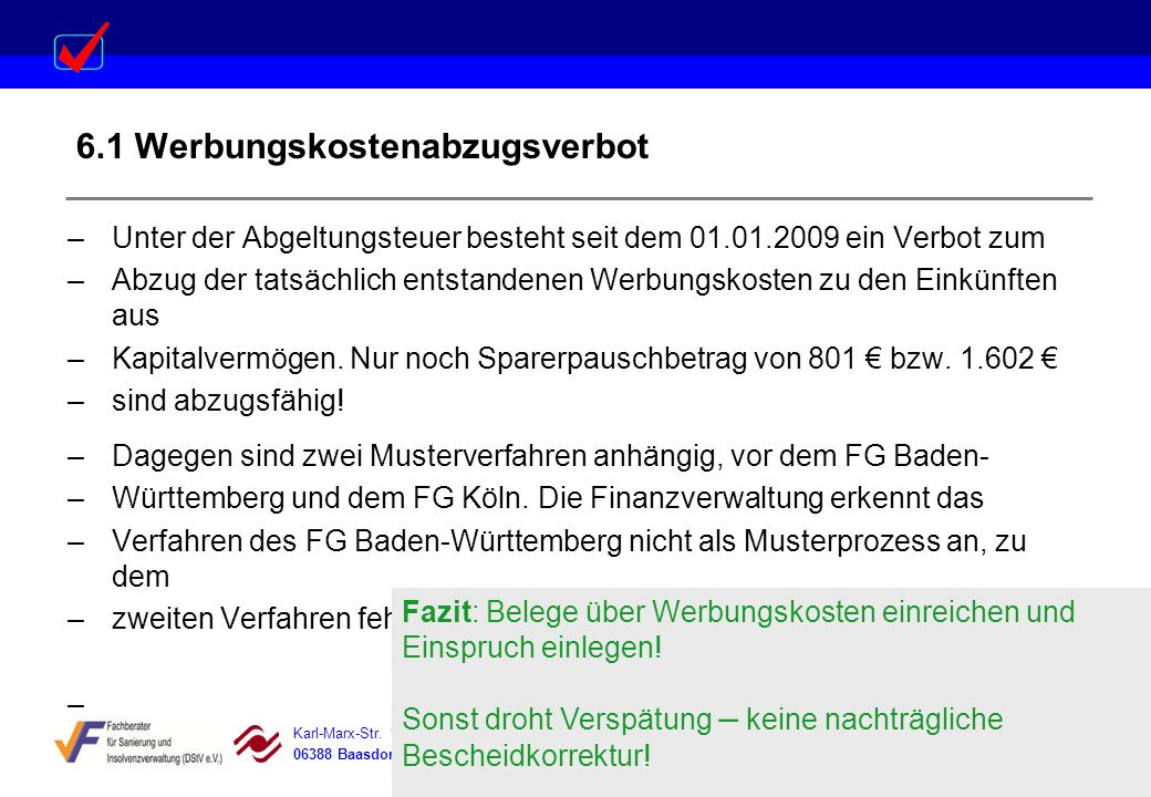 Karl-Marx-Str. 15 Steigerstraße 19 Dessauer Straße 5 Rosenstraße 12 06388 Baasdorf 99096 Erfurt 06366 Köthen 64839 Münster 6.1 Werbungskostenabzugsver