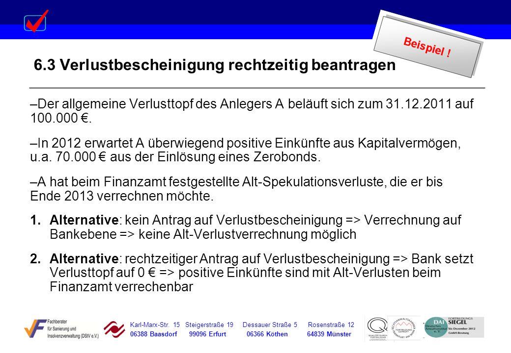 Karl-Marx-Str. 15 Steigerstraße 19 Dessauer Straße 5 Rosenstraße 12 06388 Baasdorf 99096 Erfurt 06366 Köthen 64839 Münster 6.3 Verlustbescheinigung re