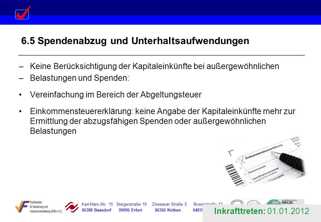 Karl-Marx-Str. 15 Steigerstraße 19 Dessauer Straße 5 Rosenstraße 12 06388 Baasdorf 99096 Erfurt 06366 Köthen 64839 Münster 6.5 Spendenabzug und Unterh