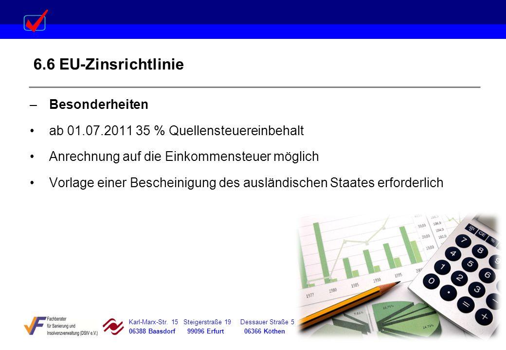 Karl-Marx-Str. 15 Steigerstraße 19 Dessauer Straße 5 Rosenstraße 12 06388 Baasdorf 99096 Erfurt 06366 Köthen 64839 Münster 6.6 EU-Zinsrichtlinie –Beso
