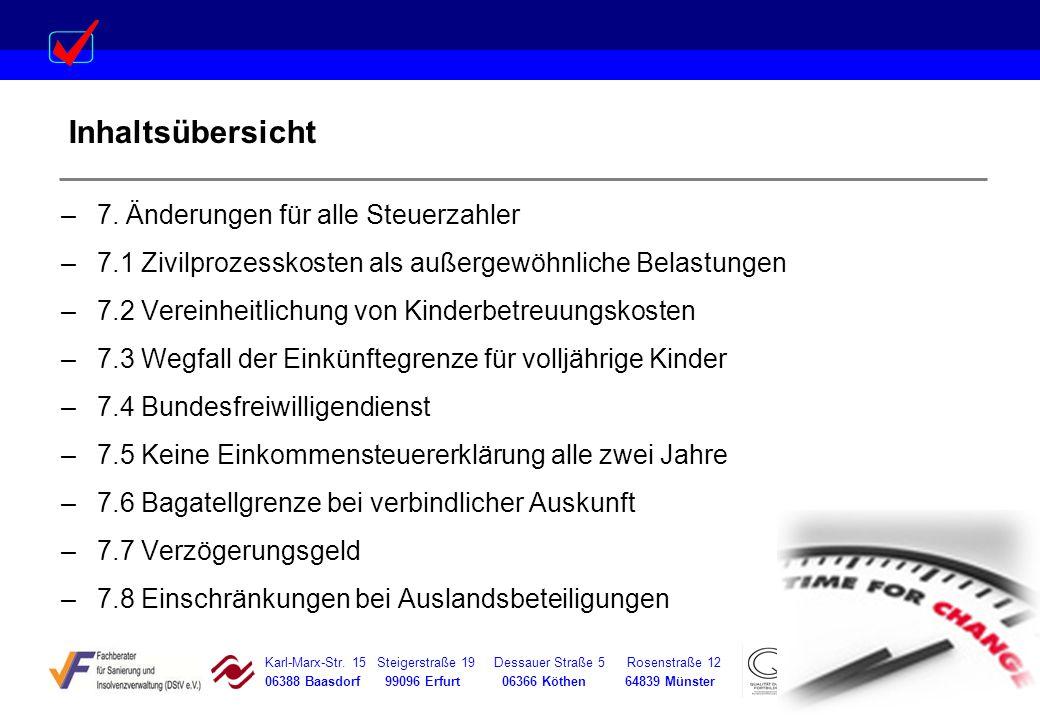 Karl-Marx-Str. 15 Steigerstraße 19 Dessauer Straße 5 Rosenstraße 12 06388 Baasdorf 99096 Erfurt 06366 Köthen 64839 Münster Inhaltsübersicht –7. Änderu