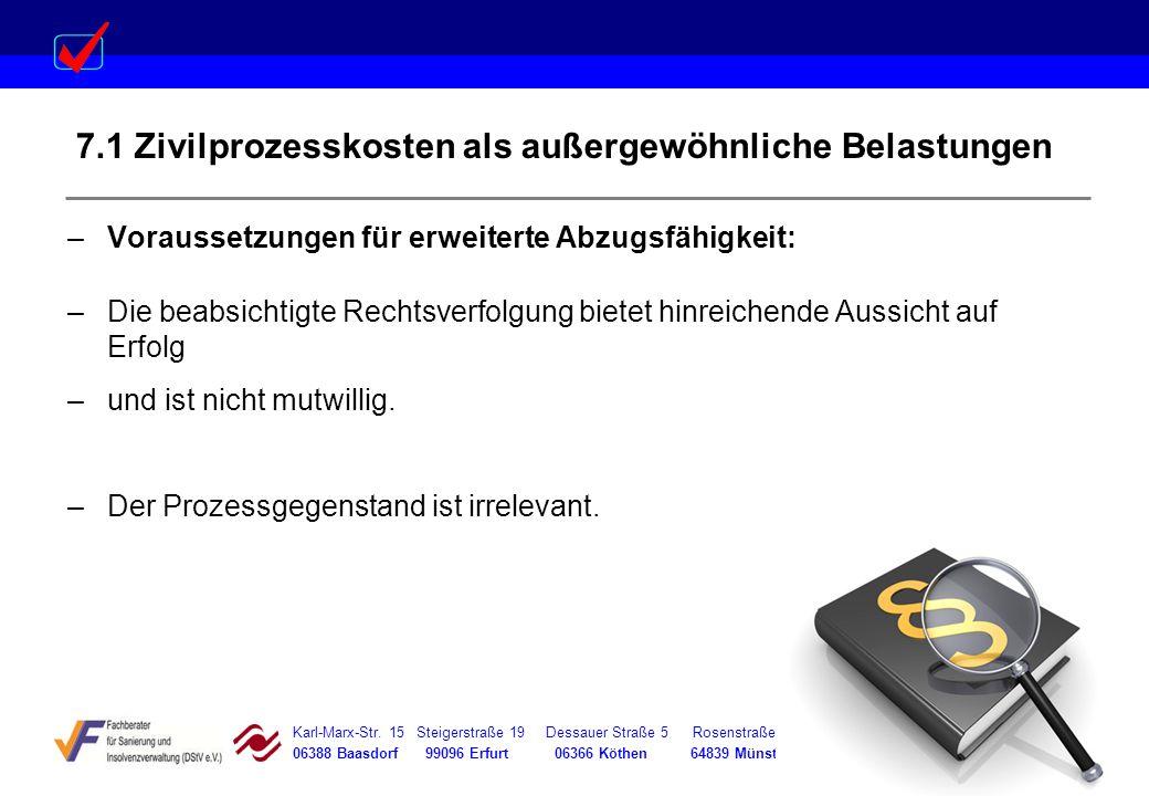 Karl-Marx-Str. 15 Steigerstraße 19 Dessauer Straße 5 Rosenstraße 12 06388 Baasdorf 99096 Erfurt 06366 Köthen 64839 Münster 7.1 Zivilprozesskosten als