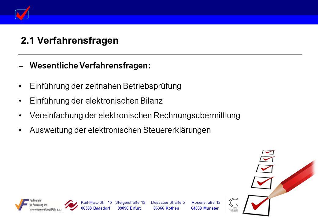 Karl-Marx-Str. 15 Steigerstraße 19 Dessauer Straße 5 Rosenstraße 12 06388 Baasdorf 99096 Erfurt 06366 Köthen 64839 Münster 2.1 Verfahrensfragen –Wesen