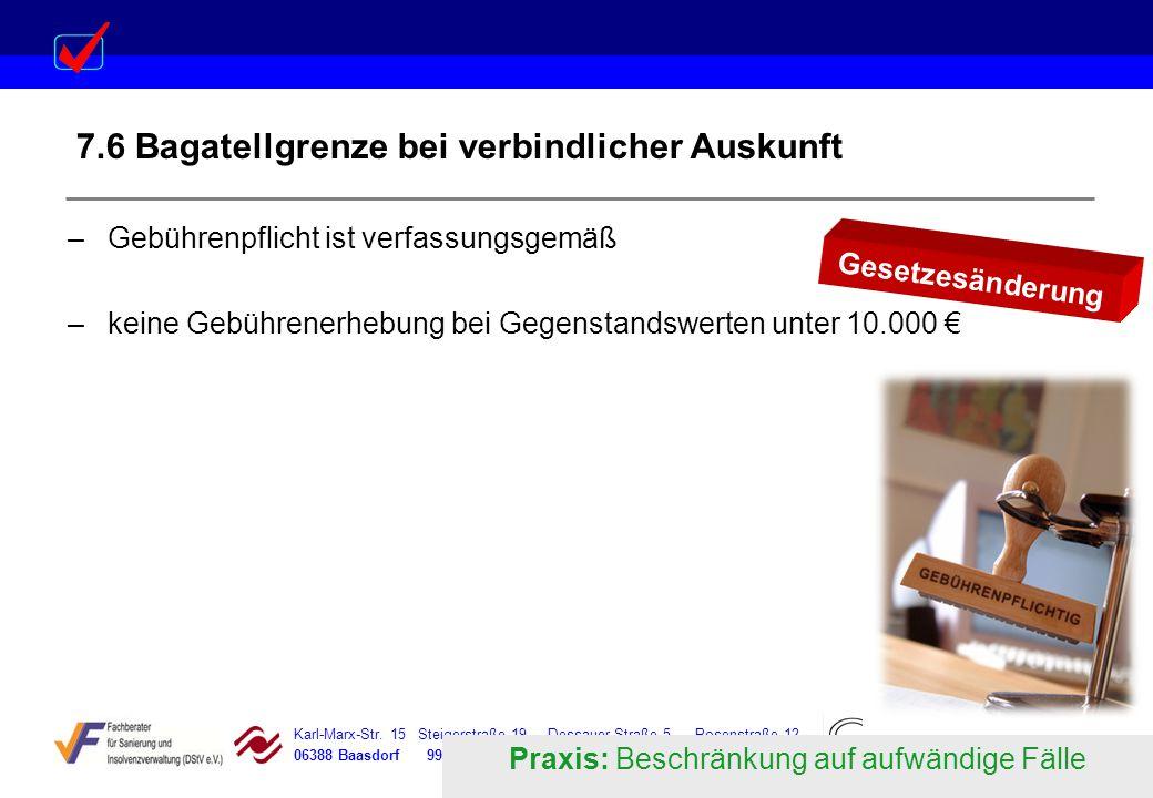Karl-Marx-Str. 15 Steigerstraße 19 Dessauer Straße 5 Rosenstraße 12 06388 Baasdorf 99096 Erfurt 06366 Köthen 64839 Münster 7.6 Bagatellgrenze bei verb
