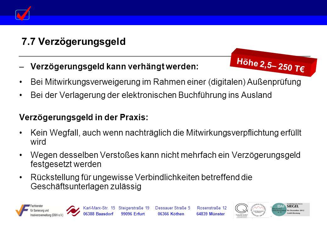 Karl-Marx-Str. 15 Steigerstraße 19 Dessauer Straße 5 Rosenstraße 12 06388 Baasdorf 99096 Erfurt 06366 Köthen 64839 Münster 7.7 Verzögerungsgeld –Verzö