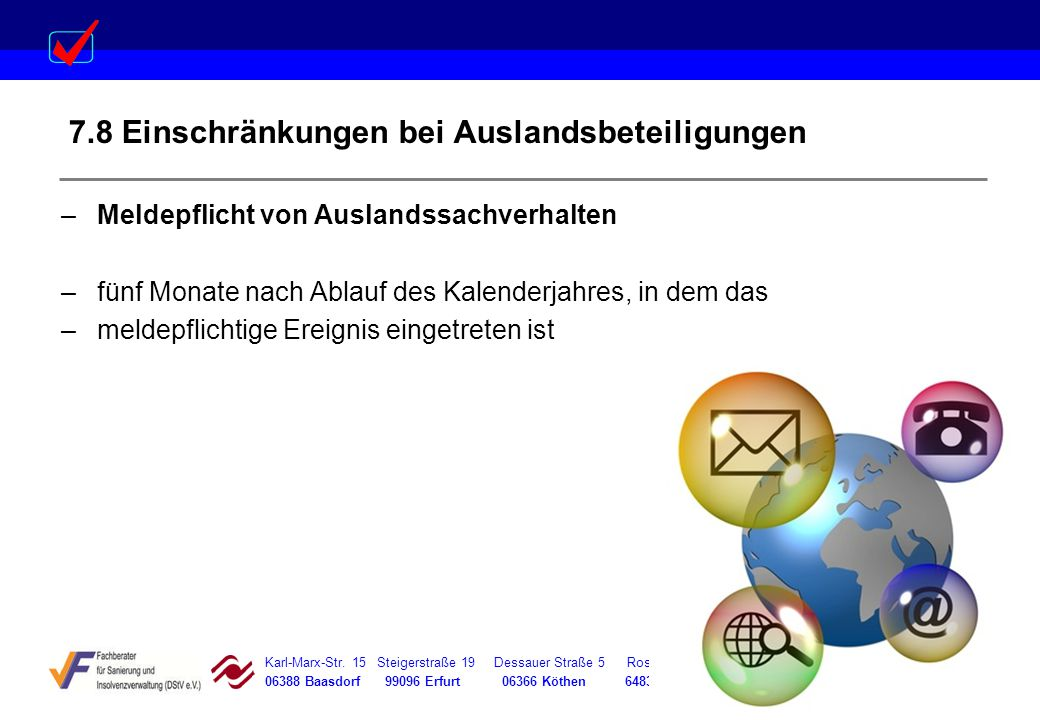 Karl-Marx-Str. 15 Steigerstraße 19 Dessauer Straße 5 Rosenstraße 12 06388 Baasdorf 99096 Erfurt 06366 Köthen 64839 Münster 7.8 Einschränkungen bei Aus
