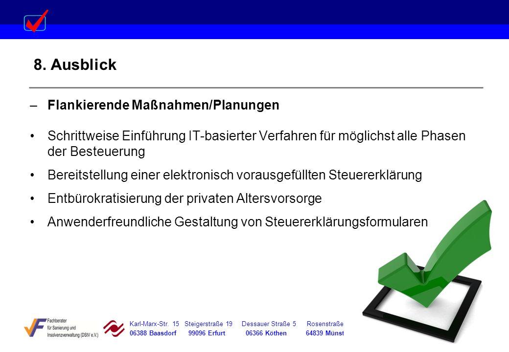 Karl-Marx-Str. 15 Steigerstraße 19 Dessauer Straße 5 Rosenstraße 12 06388 Baasdorf 99096 Erfurt 06366 Köthen 64839 Münster 8. Ausblick –Flankierende M