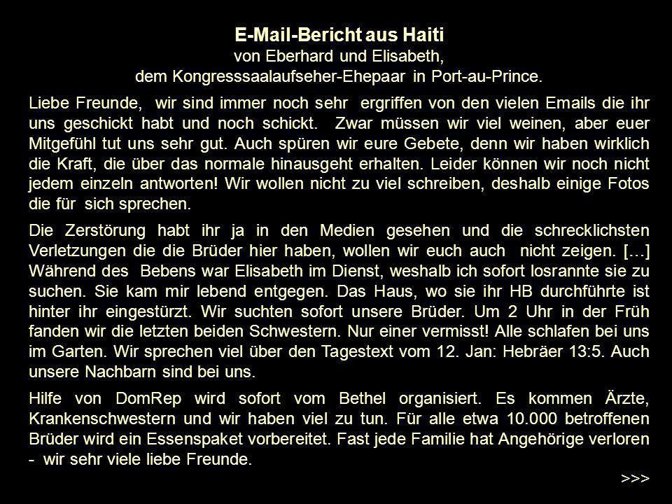 E-Mail-Bericht aus Haiti von Eberhard und Elisabeth, dem Kongresssaalaufseher-Ehepaar in Port-au-Prince. Liebe Freunde, wir sind immer noch sehr ergri