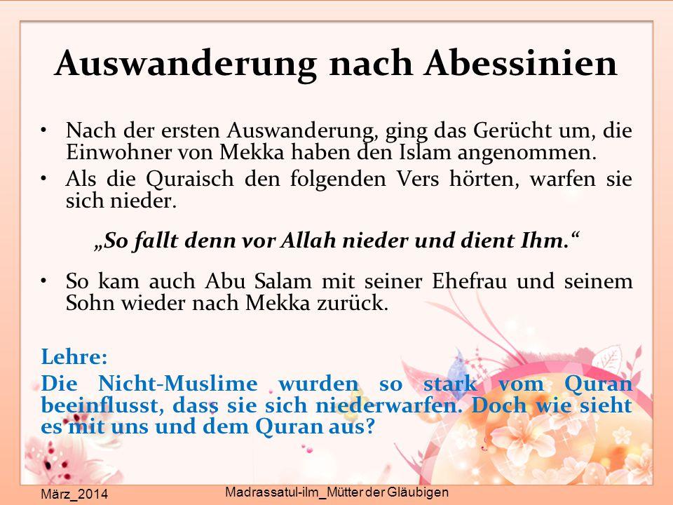 Auswanderung nach Abessinien März_2014 Madrassatul-ilm_Mütter der Gläubigen Nach der ersten Auswanderung, ging das Gerücht um, die Einwohner von Mekka