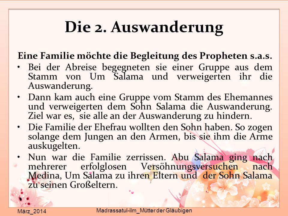 Die 2. Auswanderung März_2014 Madrassatul-ilm_Mütter der Gläubigen Eine Familie möchte die Begleitung des Propheten s.a.s. Bei der Abreise begegneten