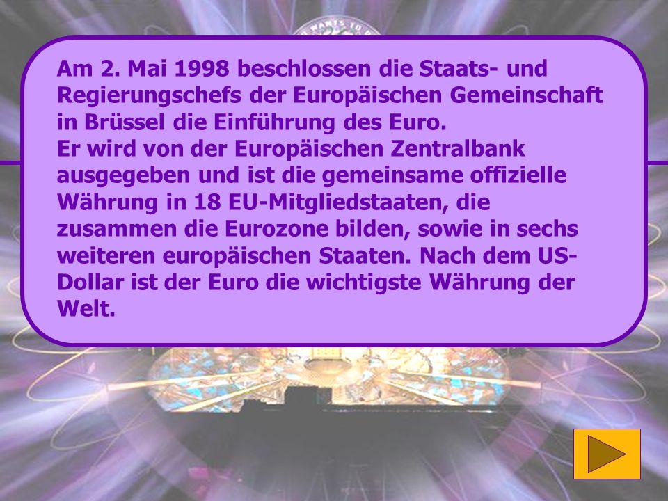 Richtig: Der Euro wurde am 1. Januar 2002 als Bargeld eingeführt. Gut gemacht! (8'000 Punkte) Wenn du mehr über die europäische Währung erfahren möcht