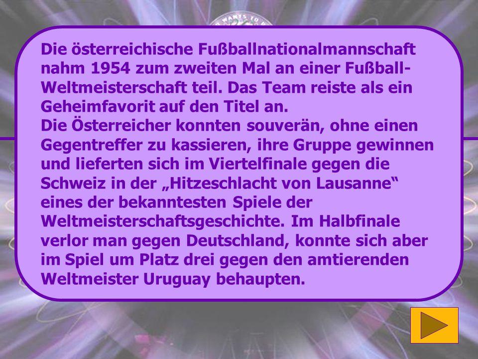 Richtig: Ein mal. Im Jahr 1954 in der Schweiz. Ausgezeichnet! (16'000 Punkte) Wenn du mehr über diesen Erfolg erfahren möchtest klicke bitte hier.hier