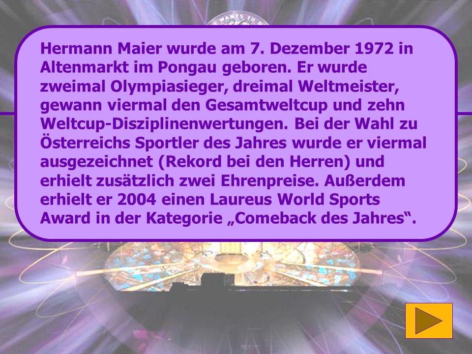 Richtig: Hermann Maier siegte 54 mal. Weiter so! (125'000 Punkte) Wenn du mehr über Hermann Meier erfahren möchtest klicke bitte hier.hier Ansonsten g