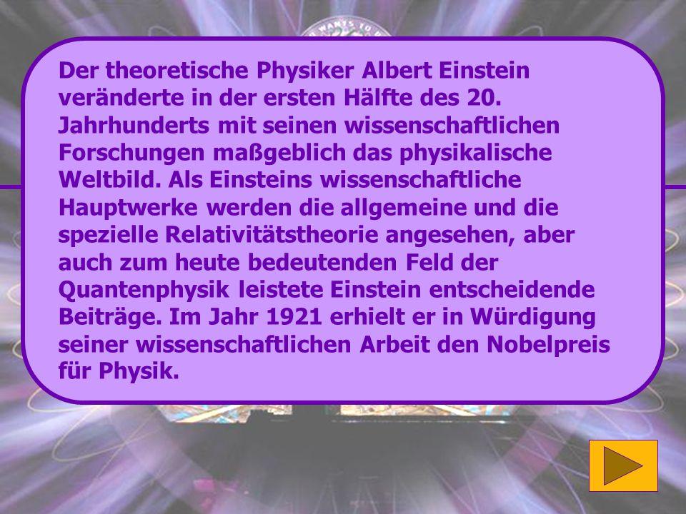 Richtig: Albert Einstein stammte aus Deutschland. Gratulation, du hast alle Fragen richtig beantwortet! (1'000'000 Punkte) Wenn du mehr über Albert Ei