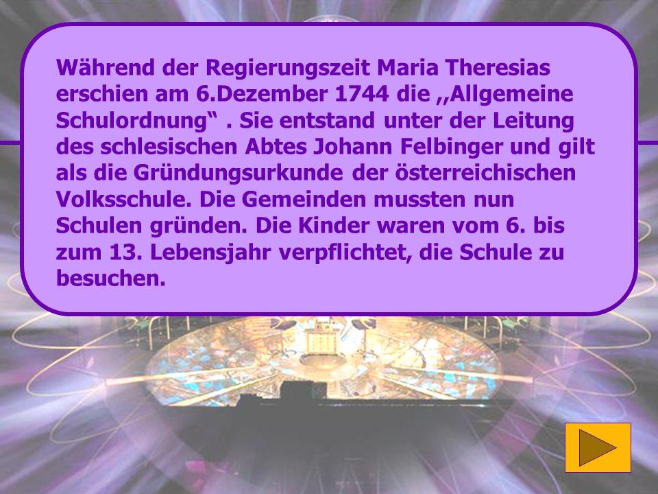 Richtig: Maria Theresia führte im Jahr 1744 die Schulpflicht in Österreich ein. Weiter so! (200 Punkte) Wenn du mehr zu diesem Thema erfahren möchtest