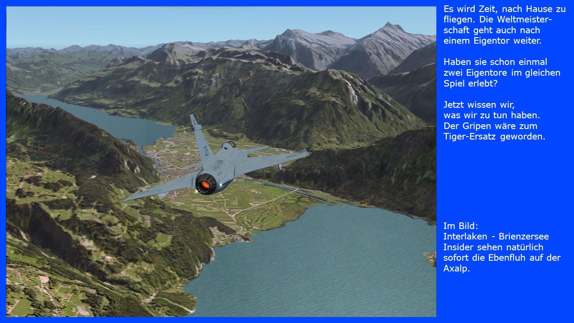 Im Bild: Interlaken - Brienzersee Insider sehen natürlich sofort die Ebenfluh auf der Axalp. Es wird Zeit, nach Hause zu fliegen. Die Weltmeister- sch