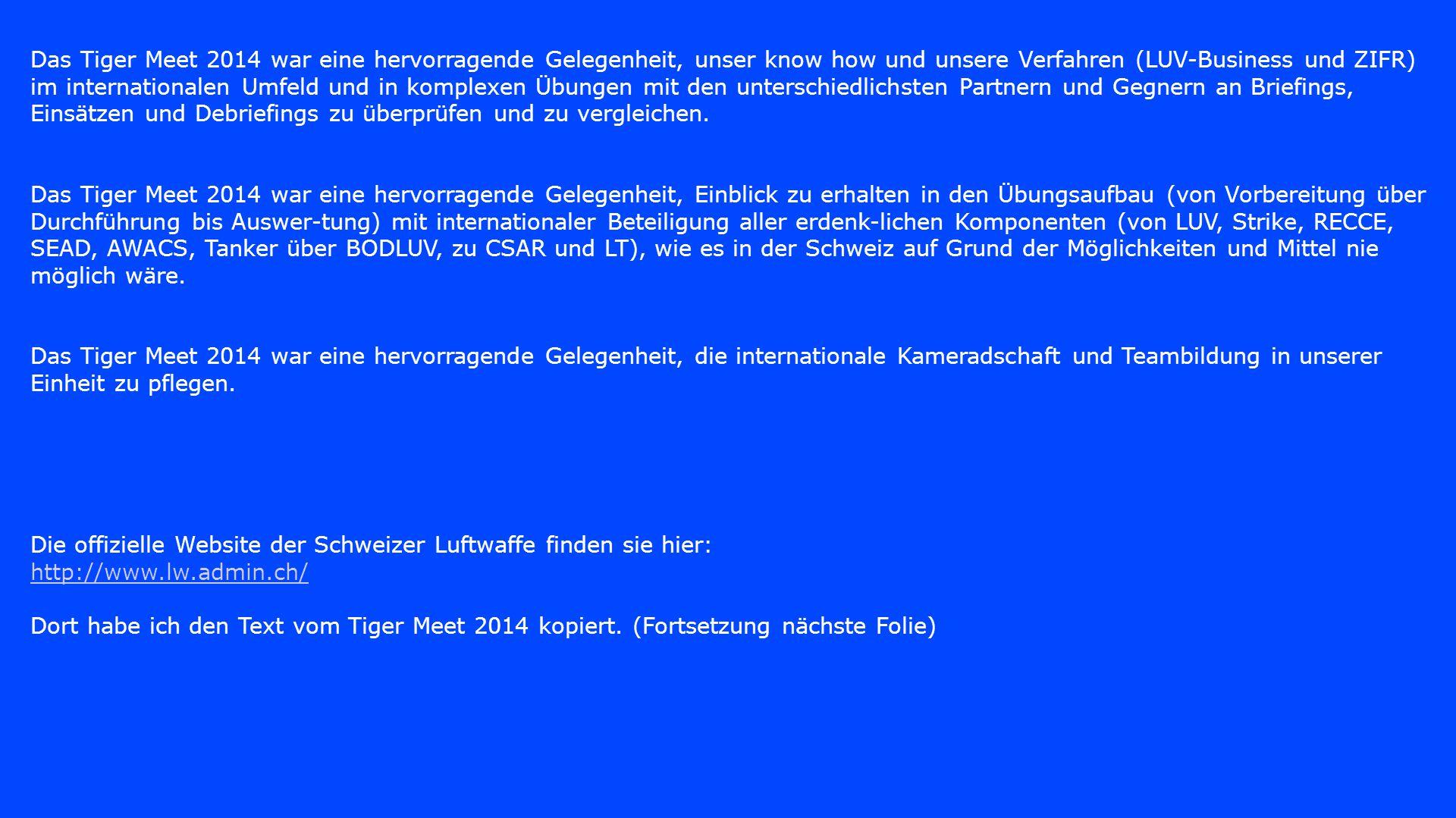 Das Tiger Meet 2014 war eine hervorragende Gelegenheit, unser know how und unsere Verfahren (LUV-Business und ZIFR) im internationalen Umfeld und in k