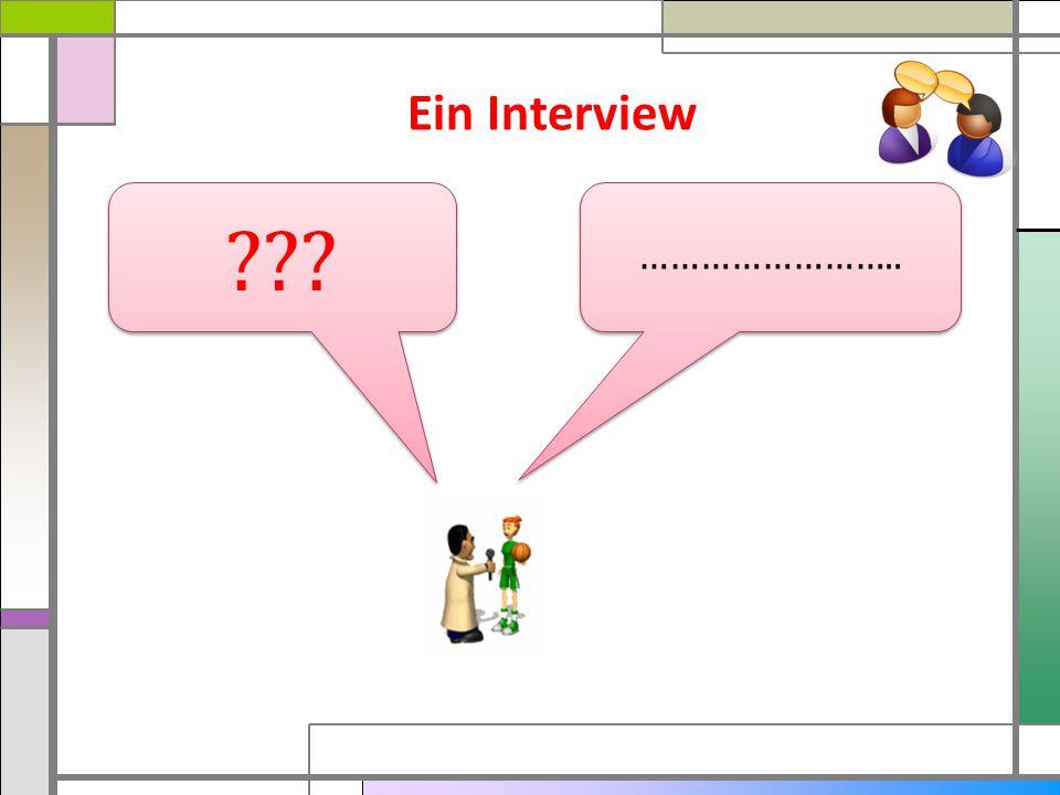 Ein Interview …………………….. ???