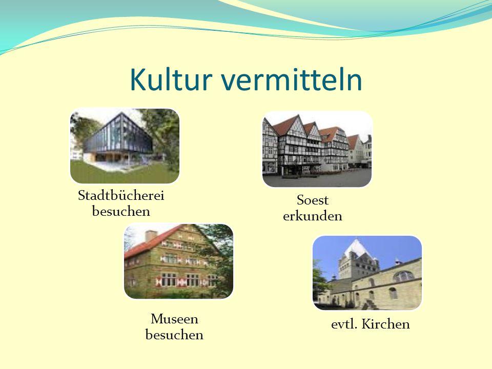 Kultur vermitteln Stadtbücherei besuchen Soest erkunden Museen besuchen evtl. Kirchen