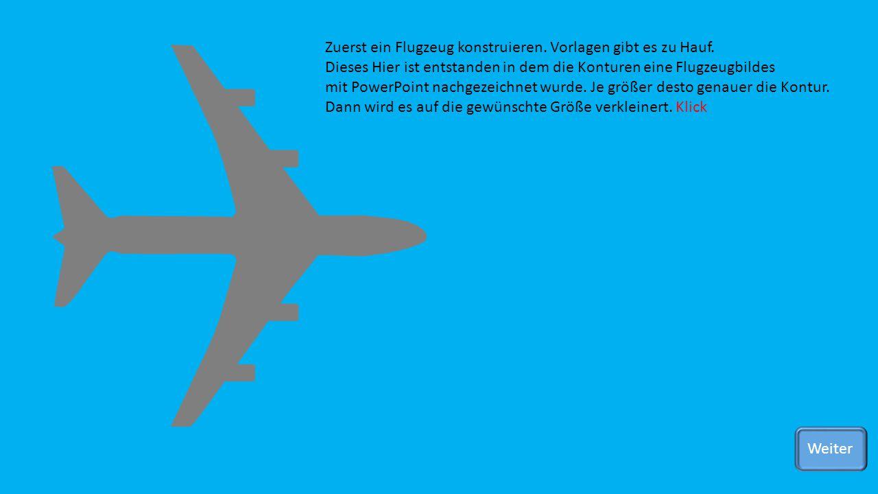 Zuerst ein Flugzeug konstruieren. Vorlagen gibt es zu Hauf. Dieses Hier ist entstanden in dem die Konturen eine Flugzeugbildes mit PowerPoint nachgeze