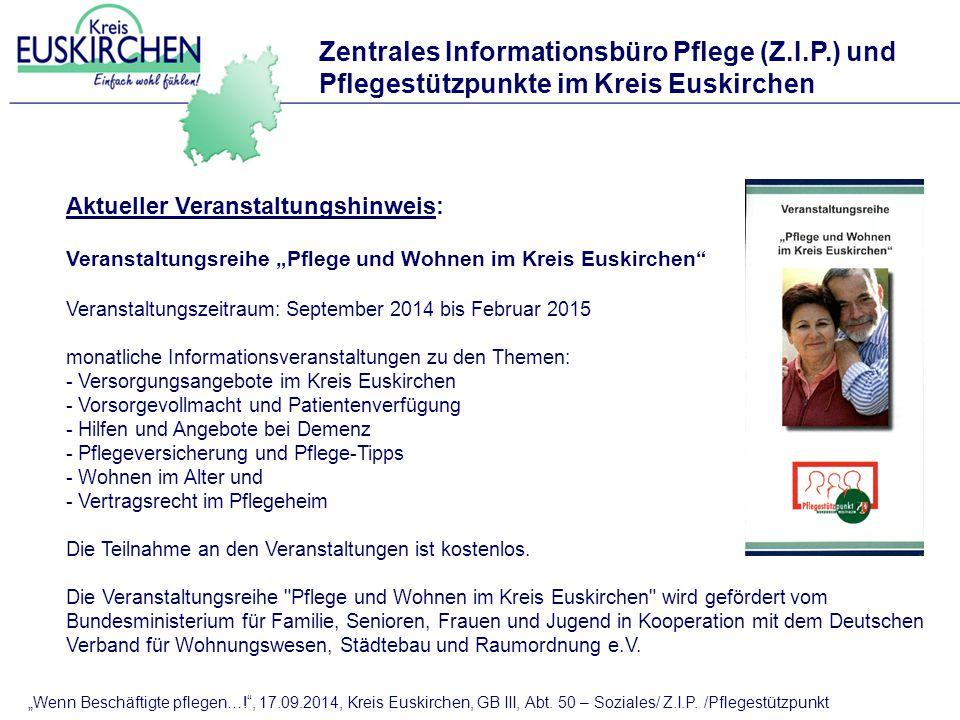"""""""Wenn Beschäftigte pflegen…!"""", 17.09.2014, Kreis Euskirchen, GB III, Abt. 50 – Soziales/ Z.I.P. /Pflegestützpunkt Zentrales Informationsbüro Pflege (Z"""