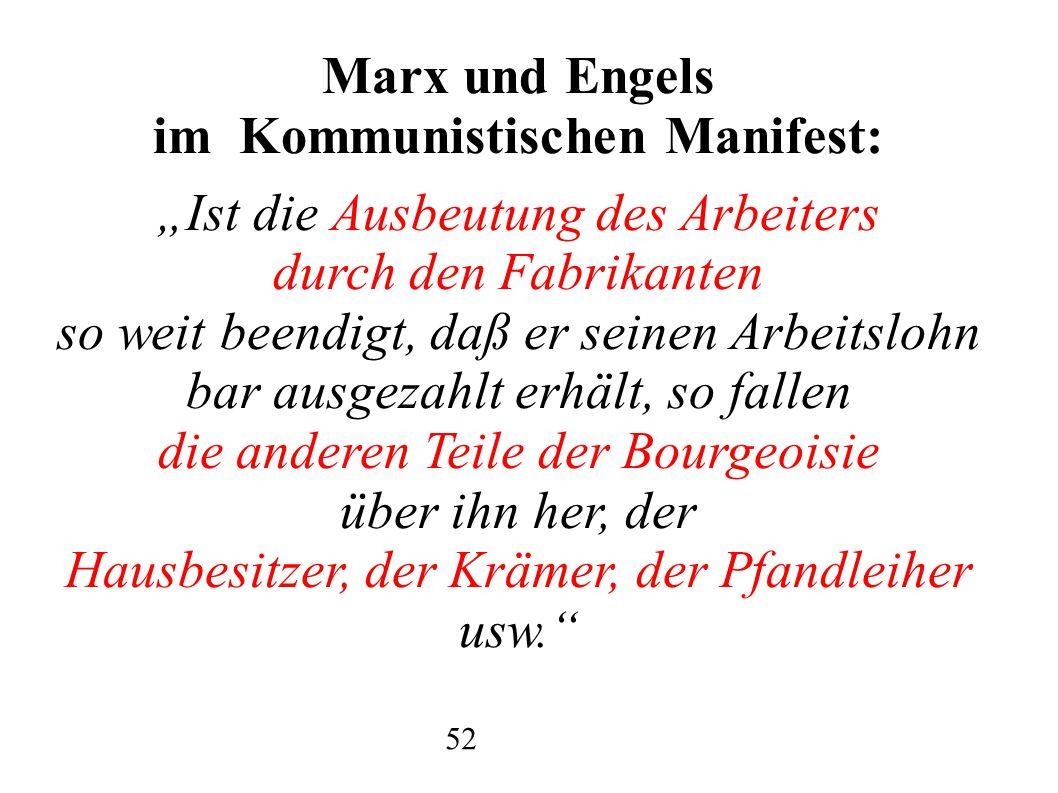 """Marx und Engels im Kommunistischen Manifest: """"Ist die Ausbeutung des Arbeiters durch den Fabrikanten so weit beendigt, daß er seinen Arbeitslohn bar a"""