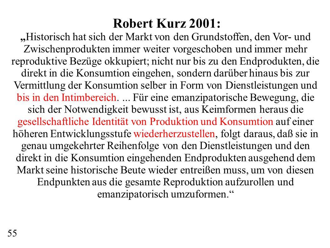 """Robert Kurz 2001: """"Historisch hat sich der Markt von den Grundstoffen, den Vor- und Zwischenprodukten immer weiter vorgeschoben und immer mehr reprodu"""