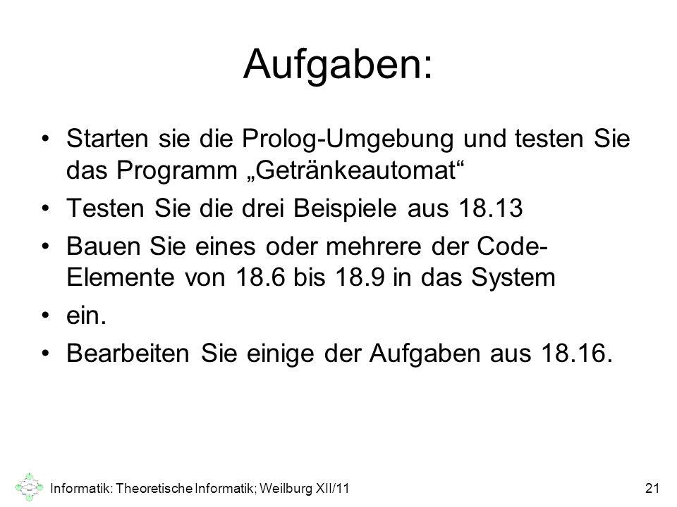 """Aufgaben: Starten sie die Prolog-Umgebung und testen Sie das Programm """"Getränkeautomat"""" Testen Sie die drei Beispiele aus 18.13 Bauen Sie eines oder m"""