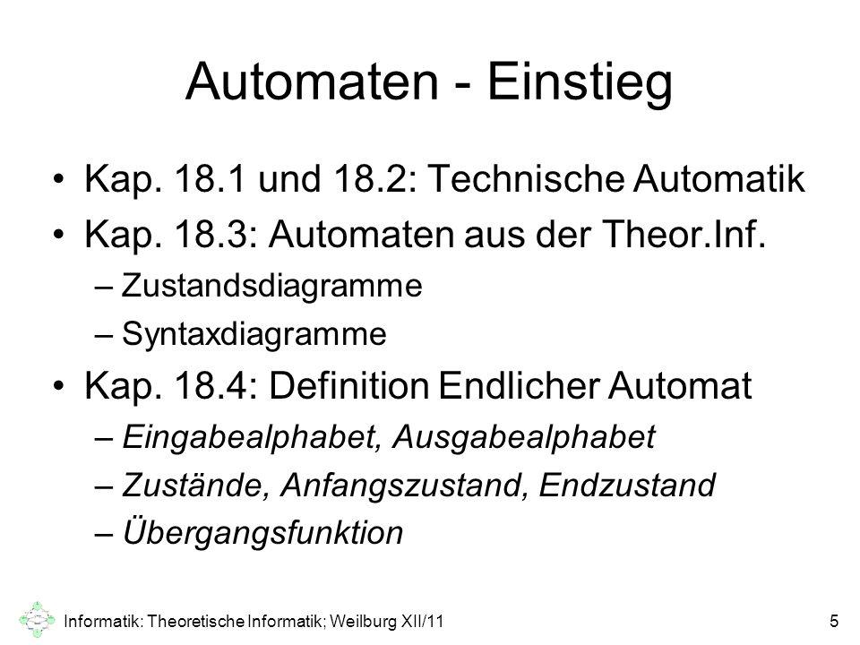 Modellierung von Akzeptoren Bei erkennenden endlichen Automaten entfällt das Ausgabealphabet.