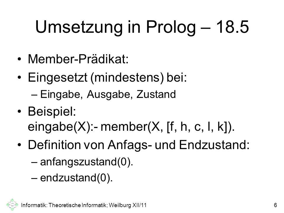 Umsetzung in Prolog: Übergänge % uebergang(+Zustand, +Eingabe, -Ausgabe, -NeuerZustand]) uebergang(Zustand, f, -, NeuerZustand):- Zustand =< 100, NeuerZustand is Zustand + 50, !.