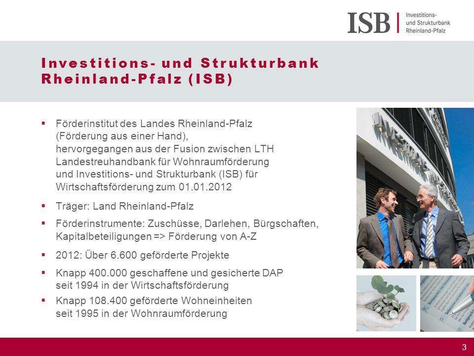 3  Förderinstitut des Landes Rheinland-Pfalz (Förderung aus einer Hand), hervorgegangen aus der Fusion zwischen LTH Landestreuhandbank für Wohnraumfö