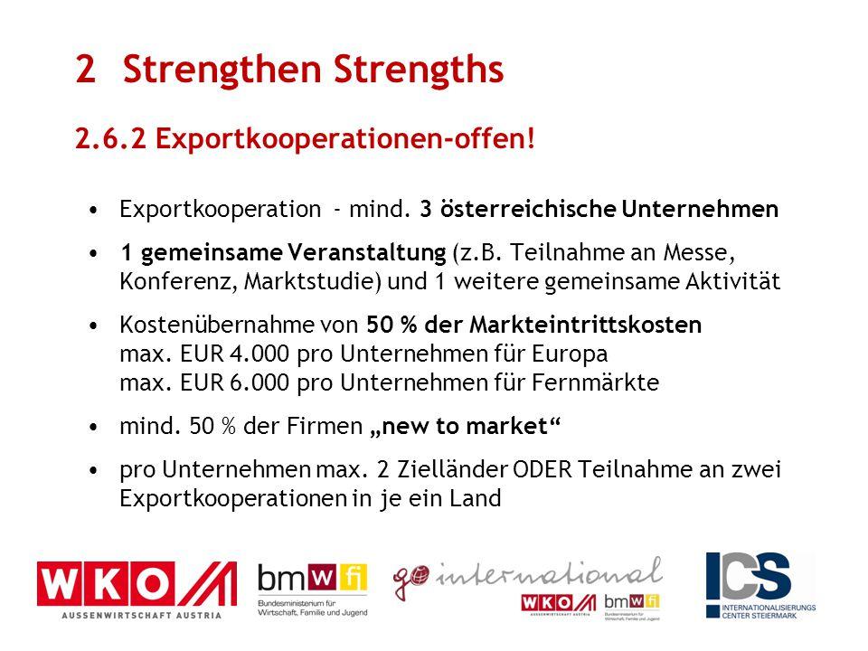 Exportkooperation - mind. 3 österreichische Unternehmen 1 gemeinsame Veranstaltung (z.B. Teilnahme an Messe, Konferenz, Marktstudie) und 1 weitere gem