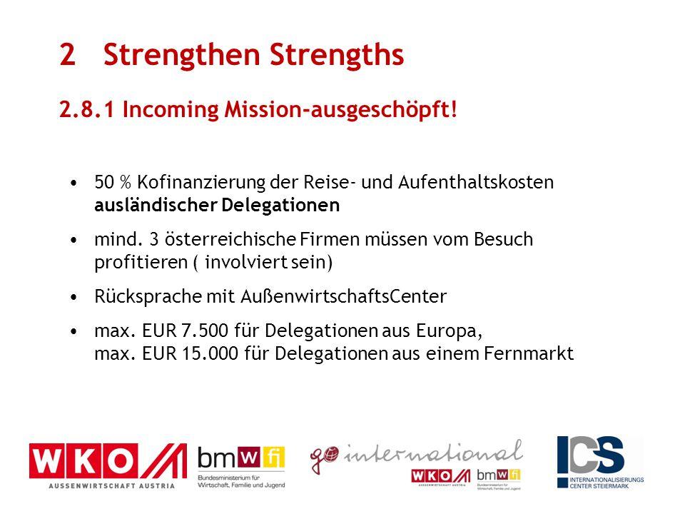 50 % Kofinanzierung der Reise- und Aufenthaltskosten ausländischer Delegationen mind. 3 österreichische Firmen müssen vom Besuch profitieren ( involvi