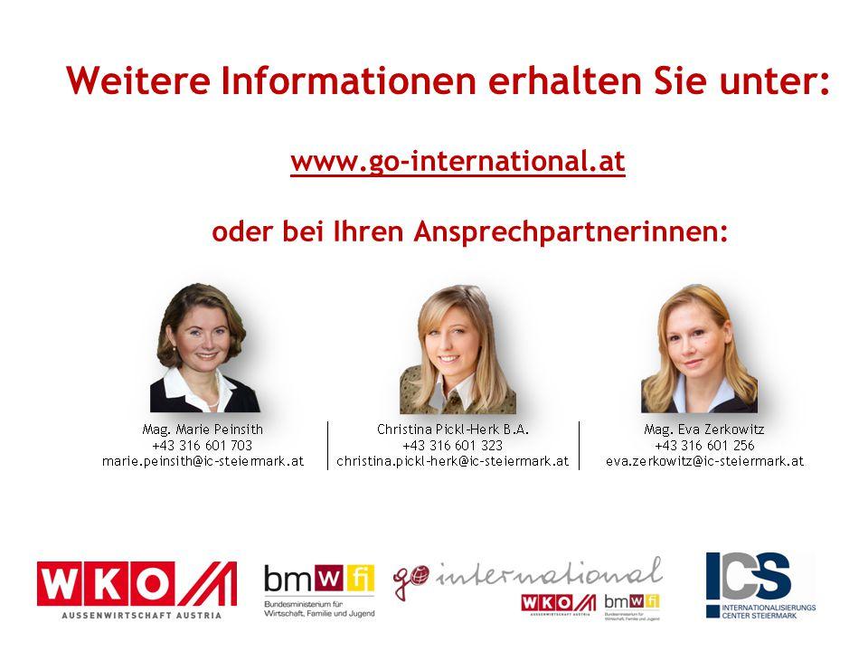 www.go-international.at oder bei Ihren Ansprechpartnerinnen: Weitere Informationen erhalten Sie unter: