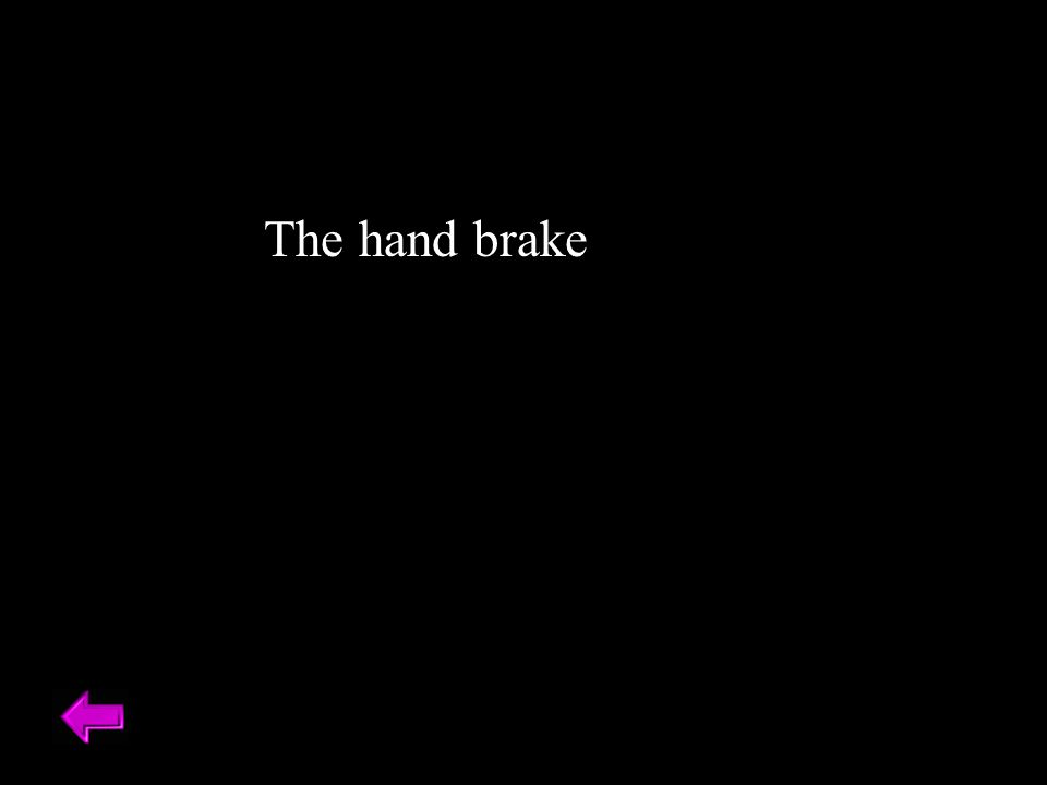 The hand brake