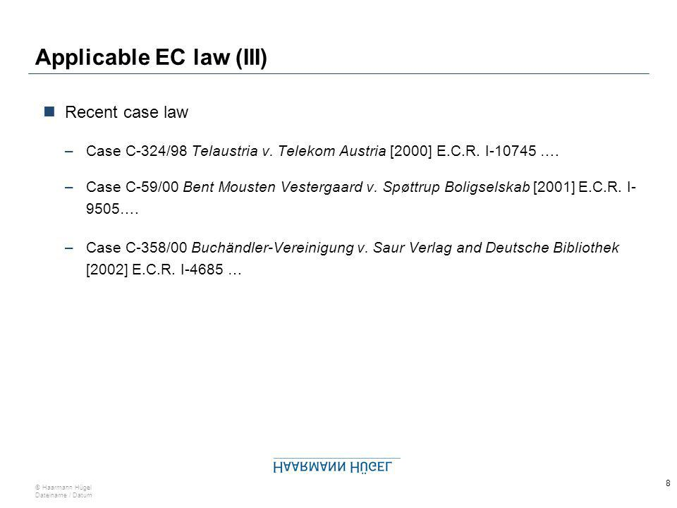 7 © Haarmann Hügel Dateiname / Datum Applicable EC law (II) The EC Treaty –Article 12 of the EC Treaty ….